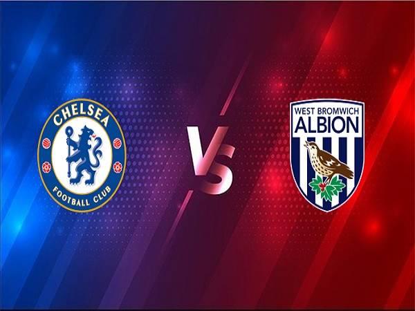 Nhận định Chelsea vs West Brom – 18h30 03/04, Ngoại Hạng Anh